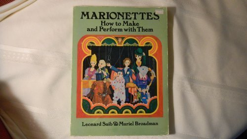9780486256405: Marionettes: How to Make and Perform With Them