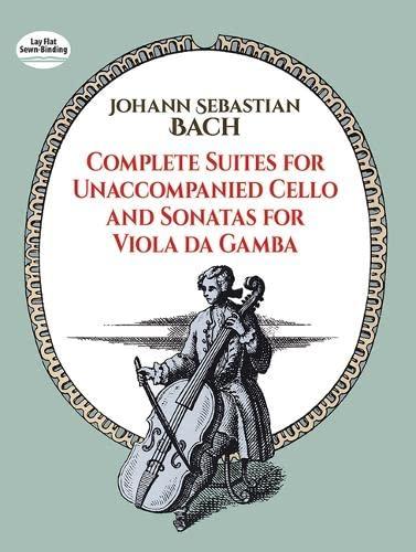 9780486256412: Complete Suites for Unaccompanied Cello and Sonatas for Viola Da Gamba (Dover Chamber Music Scores)