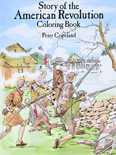 9780486256481: Story of the American Revolution Coloring Book (Dover History Coloring Book)