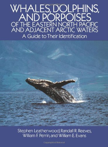 9780486256511: Whales, Dolphins, and Porpoises: of the Eastern North Pacific and Adjacent Arctic Waters, A Guide to Their Identification