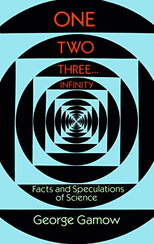9780486256641: One, Two, Three...Infinity: Facts and Speculations of Science (Dover Books on Mathematics)