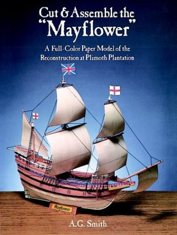 "9780486256733: Cut and Assemble the ""Mayflower"": A Full-Colour Paper Model of the Reconstruction at Plymouth Plantation (Models & Toys)"