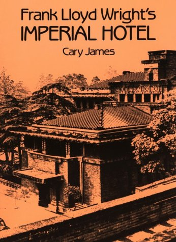 9780486256832: Frank Lloyd Wright's Imperial Hotel (Dover Books on Architecture)