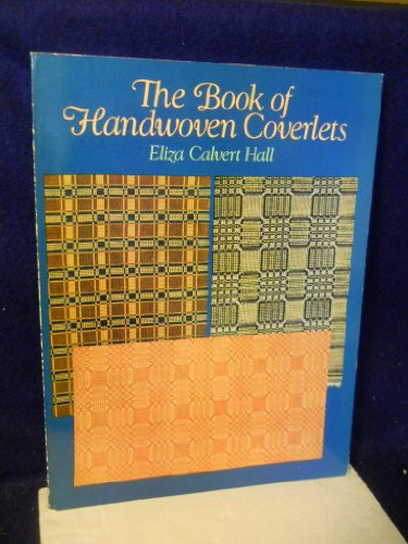The Book of Handwoven Coverlets: Hall, Eliza Calvert