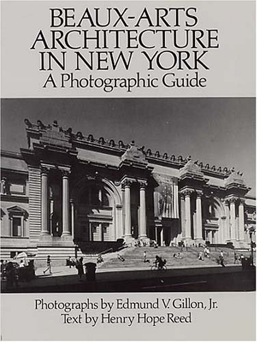 Beaux-arts Architecture In New York: A Photographic Guide.: Gillon, Jr., Edmund V. (photographs); ...