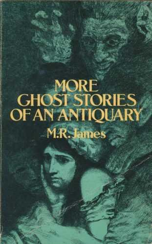More Ghost Stories of an Antiquary: M. R. James