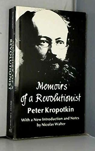 Memoirs of a Revolutionist: Kropotkin, Peter