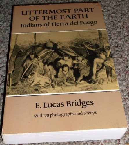 9780486257518: The Uttermost Part of the Earth: Indians of Tierra Del Fuego