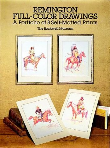 9780486257747: Remington Full-Color Drawings: A Portfolio of 8 Self-Matted Prints (Art for Framing)