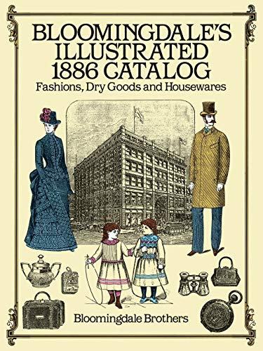 9780486257808: Bloomingdale's Illustrated 1886 Catalog: Fashions Dry Goods and Housewares
