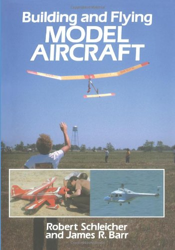Building and Flying Model Aircraft (Dover Craft: Schleicher, Robert, Barr,