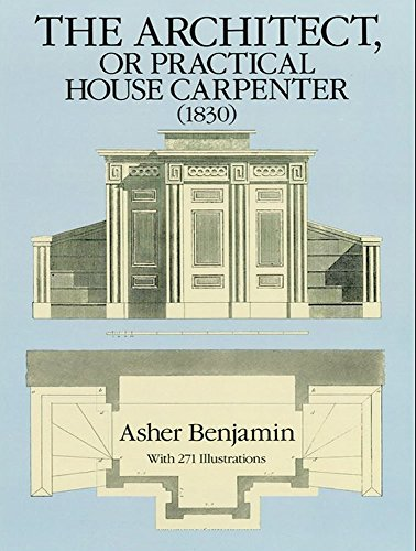9780486258027: The Architect, or Practical House Carpenter, 1830