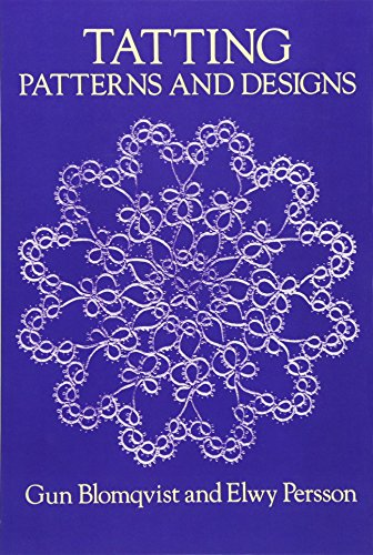 9780486258133: Tatting Patterns and Designs (Dover Knitting, Crochet, Tatting, Lace)