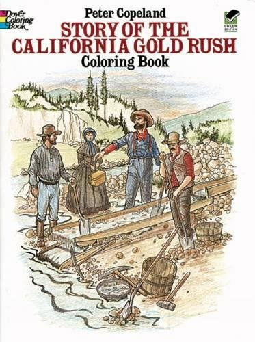 9780486258140: Story of the California Gold Rush Coloring Book