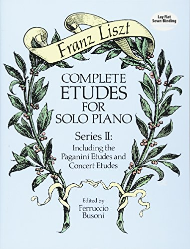 9780486258164: Complete Etudes for Solo Piano, Series II: Including the Paganini Etudes and Concert Etudes (Dover Music for Piano)