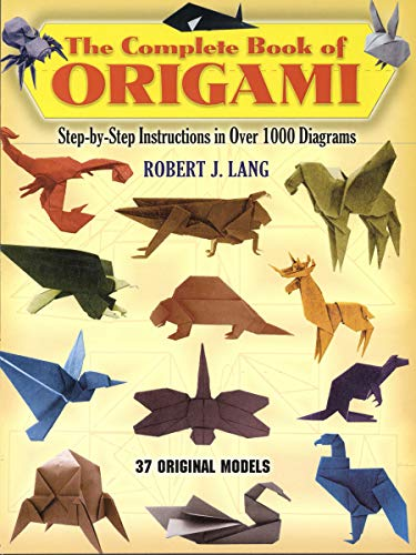 9780486258379: The Complete Book of Origami: Step-By-Step Instructions in over 1000 Diagrams/37 Original Models