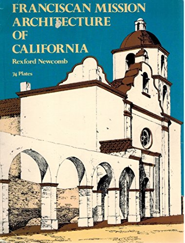 Franciscan Mission Architecture of California