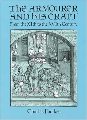 9780486258515: The Armourer and His Craft: From the XIth to the XVIth Century