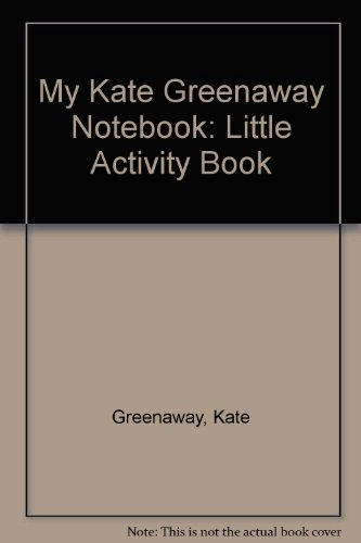 My Kate Greenaway Notebook (Little Activity Book) (0486258734) by Greenaway, Kate