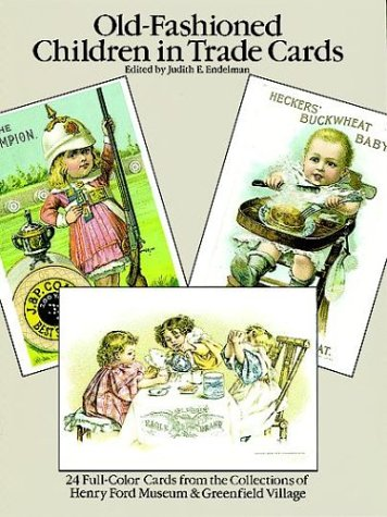 9780486258904: Old-Fashioned Children in Trade Cards: 24 Full-Color Ready-to-Mail Postcards from the Collection of Henry Ford Museum & Greenfield Village (Card Books)