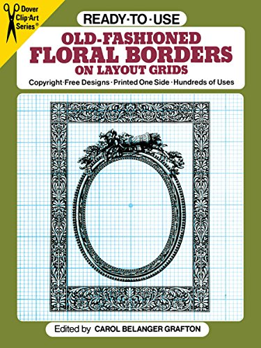9780486259390: Ready-to-Use Old-Fashioned Floral Borders on Layout Grids (Dover Clip Art Ready-to-Use)