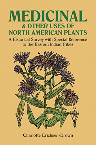9780486259512: Medicinal and Other Uses of North American Plants: A Historical Survey with Special Reference to the Eastern Indian Tribes