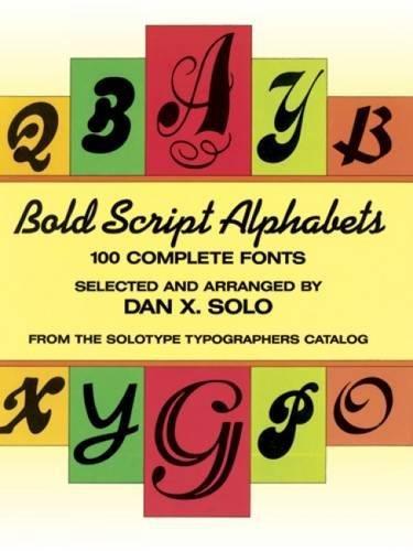 Bold Script alphabets. 100 complete fonts.: Dan X. Solo.