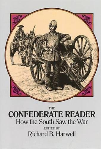 9780486259802: The Confederate Reader: How the South Saw the War (Civil War)