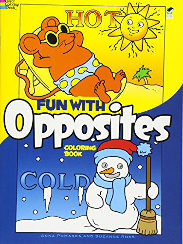 Fun with Opposites Coloring Book (Dover Coloring: Pomaska, Anna, Ross,