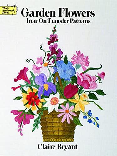 9780486259857: Garden Flowers Iron-on Transfer Patterns (Dover Iron-On Transfer Patterns)
