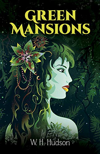 9780486259932: Green Mansions: A Romance of the Tropical Forest (Dover Books on Literature & Drama)