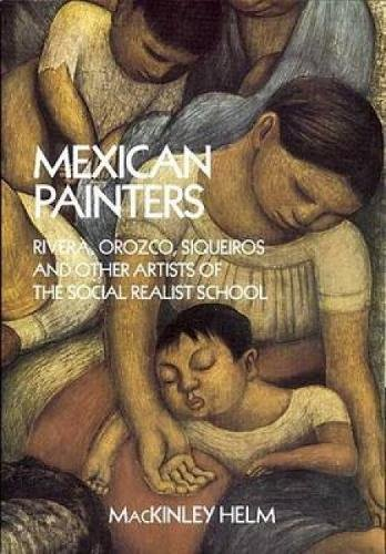Mexican Painters: Rivera, Orozco, Siqueiros, and Other Artists of the Social Realist School (Dover ...