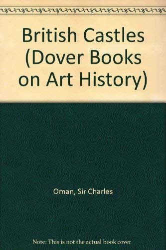 British Castles (Dover Books on Art History) Oman, Charles W.