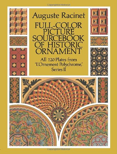 Full-Color Picture Sourcebook of Historic Ornament : Auguste Racinet