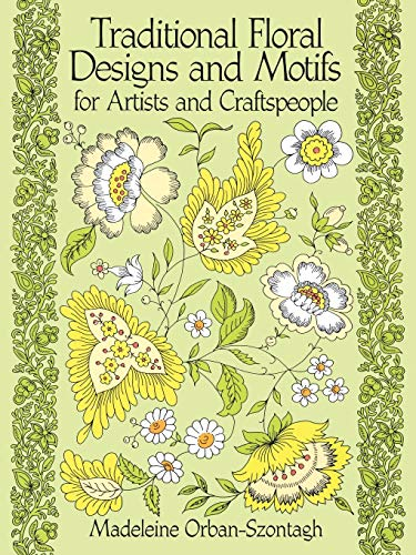 9780486261065: Traditional Floral Designs and Motifs for Artists and Craftspeople (Dover Pictorial Archive)