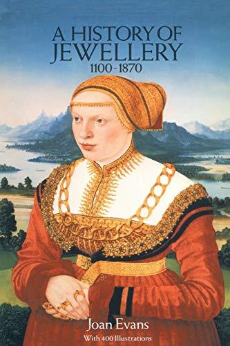 History of Jewellery, 1100-1870: Evans, Joan