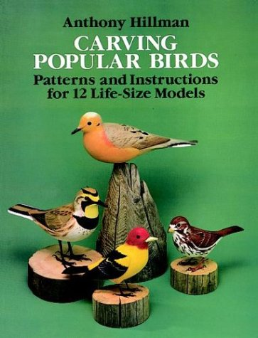 9780486261362: Carving Popular Birds: Patterns and Instructions for 12 Life-Size Models (Dover Woodworking)
