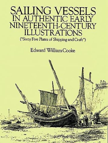 Sailing Vessels in Authentic Early Nineteenth-Century Illustrations: Cooke, Edward William