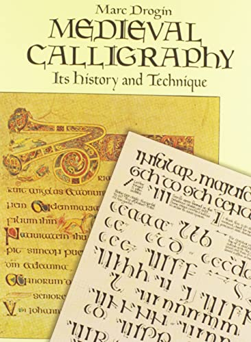 MEDIEVAL CALLIGRAPHY: Its History and Technique.: DROGIN, Marc.