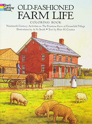 Old-Fashioned Farm Life Colouring Book: Nineteenth-Century Activities: Albert G. Smith,