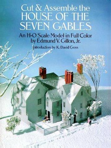 Cut & Assemble House of the Seven Gables (Cut & Assemble Buildings in H-O Scale): Gillon Jr...