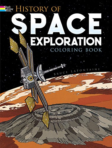 History of Space Exploration Coloring Book (Dover: LaFontaine, Bruce; Coloring