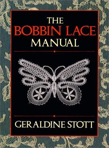 The Bobbin Lace Manual: Stott, Geraldine