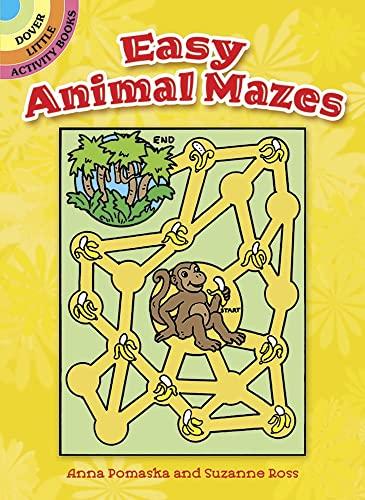 Easy Animal Mazes (Dover Little Activity Books): Pomaska, Anna; Ross,