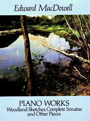 9780486262932: Piano Works: Woodland Sketches, Complete Sonatas and Other Pieces