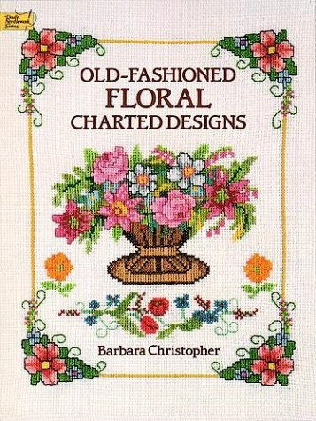 9780486263021: Old-Fashioned Floral Charted Designs (Dover Needlework Series)