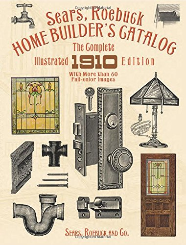9780486263205: Sears, Roebuck Home Builder's Catalog: The Complete Illustrated 1910 Edition