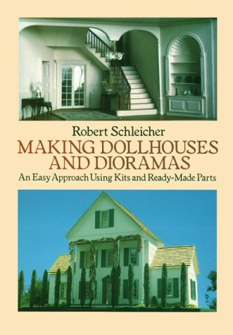 9780486263359: Making Dollhouses and Dioramas: An Easy Approach Using Kits and Ready-Made Parts
