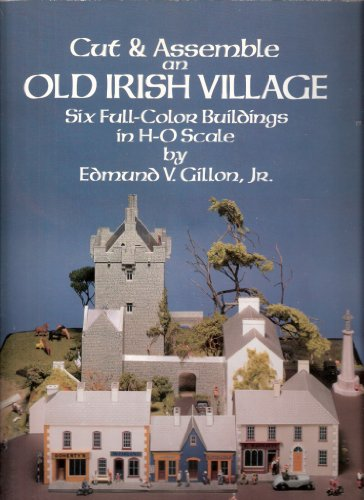9780486263373: Cut & Assemble an Old Irish Village: Six Full-Color Buildings in H-O Scale