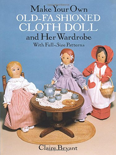 9780486263618: Make Your Own Old-fashioned Cloth Doll and Her Wardrobe